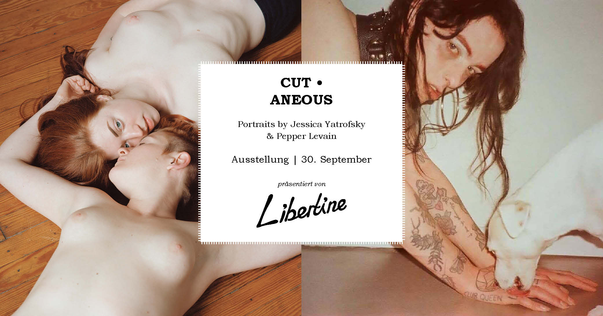 LIBERTINE Präsentiert:  CUT – ANEOUS | Exhibition & Artist Talk