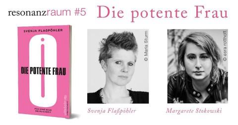 LIBERTINE Präsentiert: Svenja Flaßpöhler Und Margarete Stokowski über Perspektiven Des Heutigen Feminismus