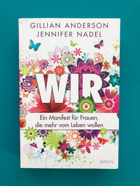 WIR. Ein Manifest Für Frauen, Die Mehr Vom Leben Wollen