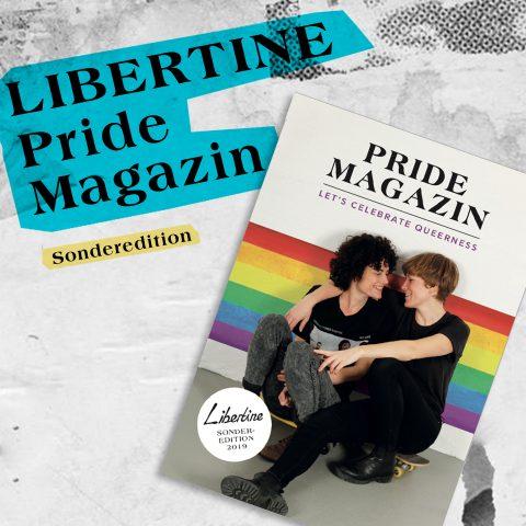 Kostenlose Sonderedition: Das LIBERTINE Pride Magazin