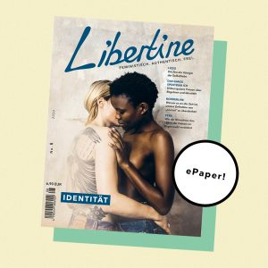 Libertine Magazin 8 #IDENTITÄT Als EPaper