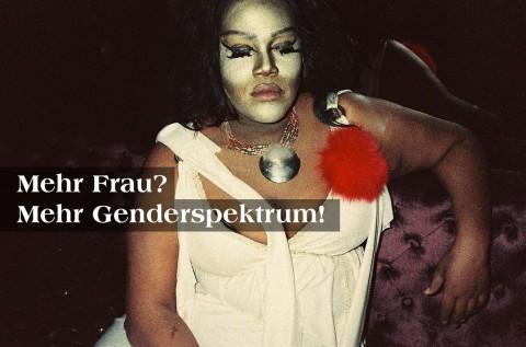 Mehr Frau? Mehr Genderspektrum!