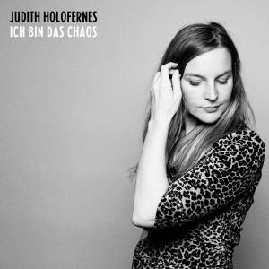 judith_holofernes_ich_bin_das_chaos_Album