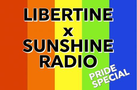 PRIDE SPECIAL: Radio Sunshine Live X LIBERTINE