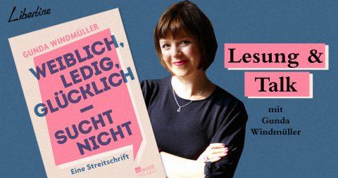 """Lesung & Talk: """"Weiblich, Ledig, Glücklich – Sucht Nicht"""""""